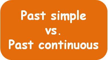 Unit 13: Past simple vs. Past continuous