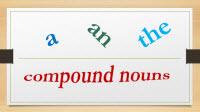 Unit 21: Nouns & articles (Danh từ & mạo từ)